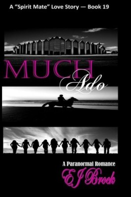 Much Ado (A Spirit Mate Love Story and Paranormal Romance) (Volume 19)