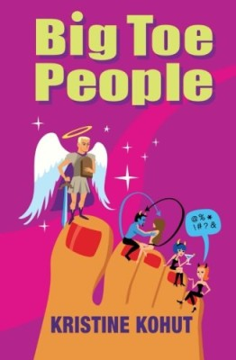 Big Toe People: A Novel of Balancing Faith with Friendships, Dating, Career, and Everything Else