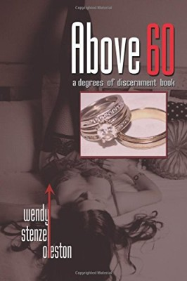 Above 60 (Degrees of Discernment) (Volume 2)