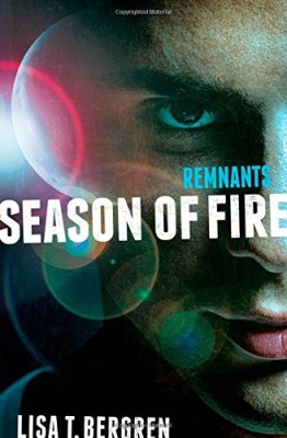 Remnants: Season of Fire (A Remnants Novel)
