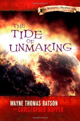 The Tide of Unmaking: The Berinfell Prophecies Series – Book Three