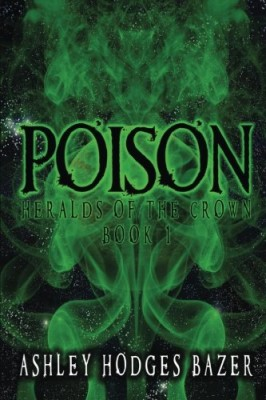 Poison: Heralds of the Crown (Volume 1)