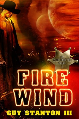 Fire Wind: Sci-fi Western (The Wind Drifters Book 1)