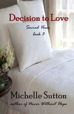 Decision to Love (Sacred Vows) (Volume 3)