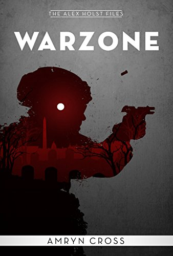 Warzone: Alex Holst files #1 (The East Wind)