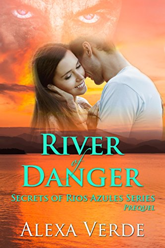 River of Danger (Secrets of Rios Azules, Prequel)