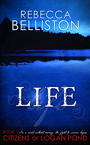 Life (Citizens of Logan Pond Book 1)