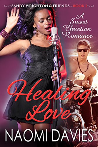 Healing Love: Sweet Christian Romance (Sandy Wrighton & Friends Book 1)