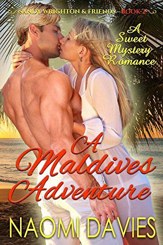 A Maldives Adventure: A Sweet Mystery Romance (Sandy Wrighton & Friends Book 2)