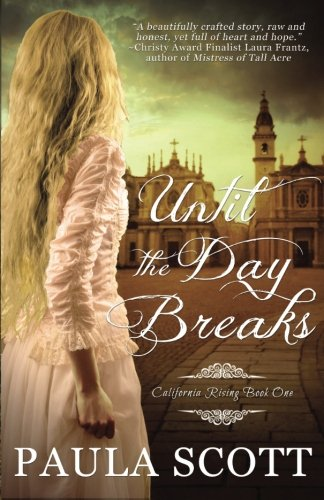 Until the Day Breaks (California Rising) (Volume 1)