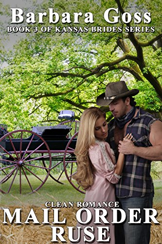Mail Order Ruse: Book 3 Kansas Bride Series (Kansas Brides)